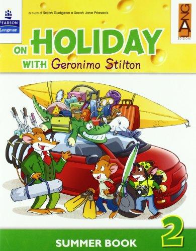 On holiday with Geronimo Stilton. Per la Scuola elementare: 2