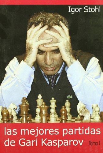 Mejores Partidas De Gari Kasparov, Las - Tomo 1 -
