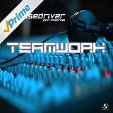 Pulsedriver presents: Teamwork - Pulsedriver & Friends [Explicit]