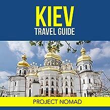 Kiev, Ukraine: A Travel Guide for Your Perfect Kiev Adventure!