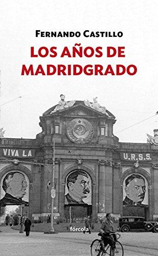 Descargar Libro Los años de Madridgrado (Siglo XX) de Fernando Castillo Cáceres