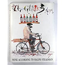 The Grapes of Ralph: Wine According to Ralph Steadman by Steadman Ralph (1992-08-01)