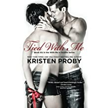Tied With Me (With Me In Seattle) (Volume 6) by Kristen Proby (2014-03-18)