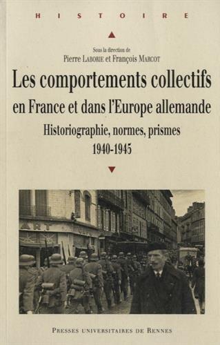 les-comportements-collectifs-en-france-et-dans-l-39-europe-allemande-historiographie-normes-prismes-1940-1945