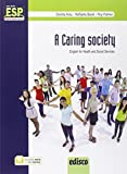 A caring society. English for health and social sector. Per le Scuole superiori. Con e-book. Con espansione online