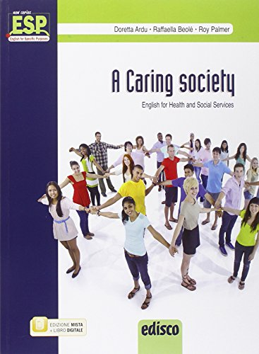 A caring society. English for health and social sector. Per le Scuole superiori. Con e-book. Con espansione online