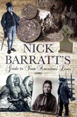 Nick Barratt's Beginner's Guide to Your Ancestors Lives (Tracing Your Ancestors)