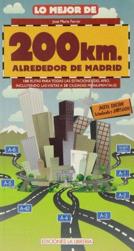 Lo mejor de 200 Km. alrededor de Madrid por José María Ferrer
