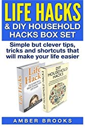Life Hacks & DIY Household Hacks Box Set: Simple But Clever Tips, Tricks and Shortcuts that will make your life easier by Amber Brooks (2015-03-10)