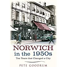 Norwich in the 1950s: Ten Years That Changed a City