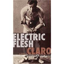 Electric Flesh: A Novel by Claro (2006-09-28)