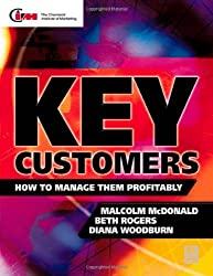 Key Customers: How to manage them profitably (Chartered Institute of Marketing) by Malcolm McDonald (2000-08-14)