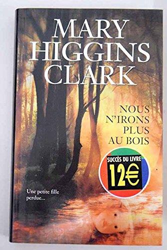 Nous n'irons plus au bois par Mary Higgins Clark
