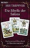 Die Sibylle der Salons: Das Lenormand-Praxisbuch für Menschen von heute - Iris Treppner
