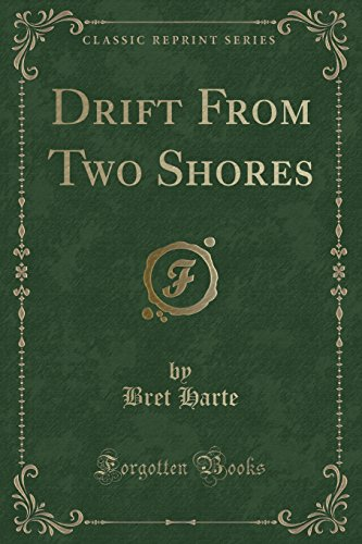 Drift From Two Shores (Classic Reprint) by Bret Harte