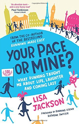 Your Pace or Mine?: What Running Taught Me About Life, Laughter and Coming Last by Lisa Jackson (2016-03-10)