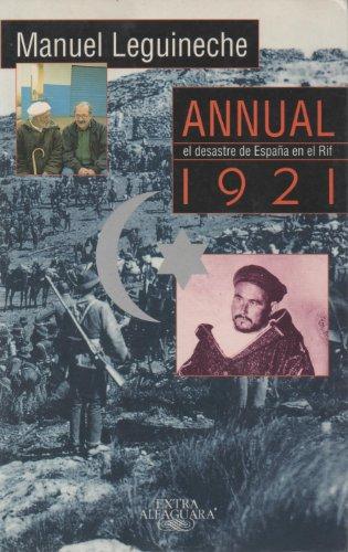 Annual 1921 : el desastre de España en el Rif por Manuel Leguineche