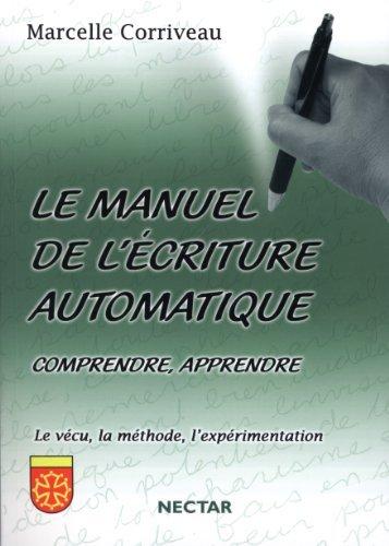 Le manuel de l'?criture automatique by Marcelle Corriveau