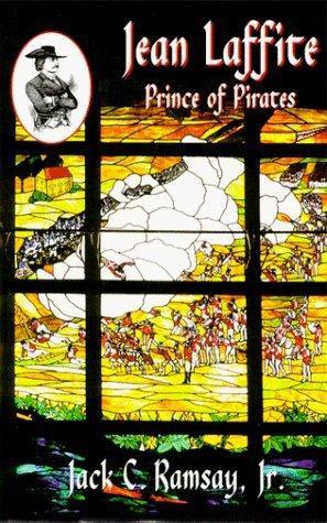 Jean Laffite: Prince of Pirates by Jack C. Ramsay Jr. (1996-10-02)