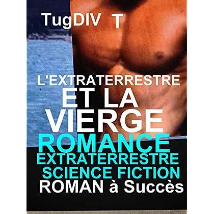 L'extraterrestre et la vierge : livre paranormal,romance à succès à ne pas louper