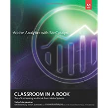 Adobe Analytics with SiteCatalyst Classroom in a Book (Classroom in a Book (Adobe))