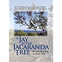 A Jay in the Jacaranda Tree: Over a decade of living on a Greek island