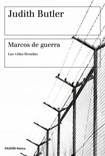 Marcos de guerra: Las vidas lloradas (Spanish Edition)