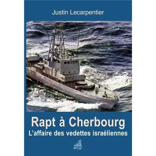Rapt à Cherbourg : L'affaire des vedettes d'Israël