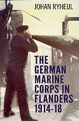 The German Marine Corps in Flanders 1914-18