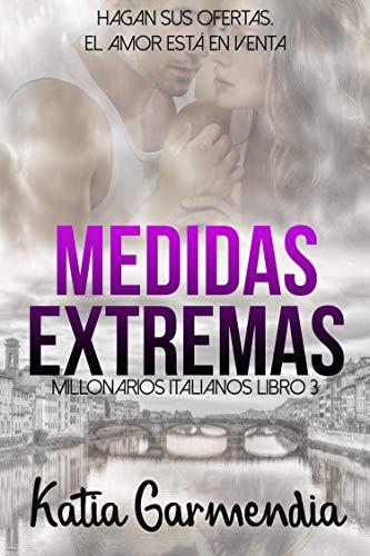 MEDIDAS EXTREMAS: Un matrimonio de conveniencia - Romance erótico (Millonarios Italianos nº 3)