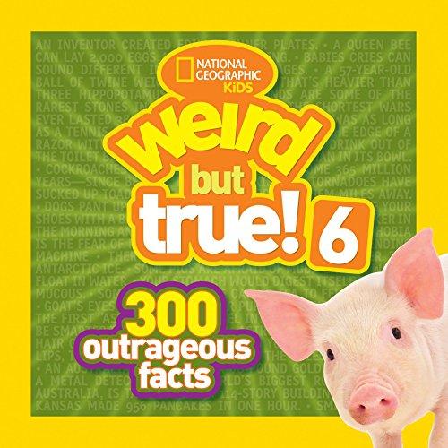 Weird But True! 6: 300 Outrageous Facts
