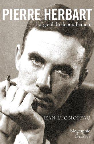 Pierre Herbart, l'orgueil du dépouillement: biographie