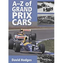 A-Z of Grand Prix Cars by David Hodges (2001-06-25)