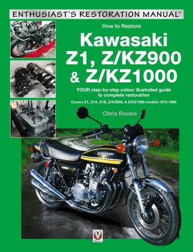 Kawasaki Z1, Z/KZ900 & Z/KZ1000: Covers Z1, Z1A, Z1B, Z/KZ900 & Z/KZ1000 models 1972-1980 (Enthusiast's Restoration Manual series)