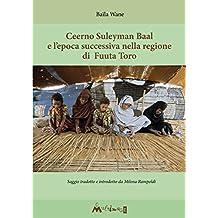 Fuuta Tooro di Ceerno Suleyman Baal Fino alla fine del regno degli Almamiyat (1770-1880) (Storia extraeuropea)