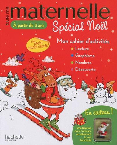 Toute ma maternelle spécial Noël : Mon cahier d'activités