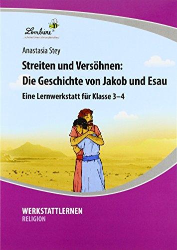 Streiten und Versöhnen: Die Geschichte von Jakob und Esau (PR): Grundschule, Religion, Klasse 3-4