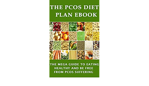 The PCOS Diet plan Ebook: The Mega Guide to Eating Healthy