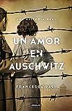 Un amor en Auschwitz / A Love in Auschwitz: Una historia real