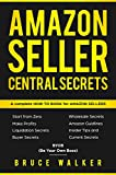 Amazon Seller Central Secrets: Use Amazon Profits to fire your boss (BYOB Book 1) (English Edition)