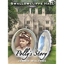 Polly's Story (Swallowcliffe Hall Book 1)