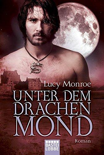 Unter dem Drachenmond: Roman (Historische Liebesromane. Bastei Lübbe Taschenbücher)