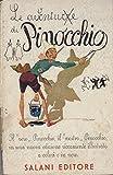 Le avventure di pinocchio: Storia di un burattino. Illustrazioni a colori e in bianco e nero di Carlo Vitoli Russo.