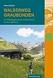 Walserweg Graubünden: In 19 Etappen vom Hinterrhein ins Rätikon (Naturpunkt)