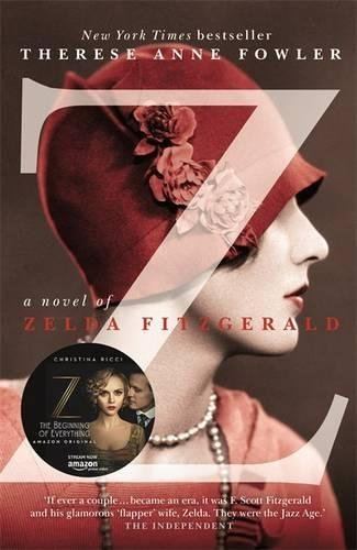 Z: A Novel of Zelda Fitzgerald by Therese Anne Fowler (2013-09-12)