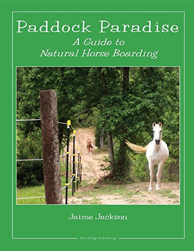 Paddock Paradise: A Guide to Natural Horse Boarding (English Edition)