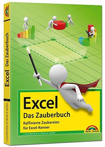 Excel - Das Zauberbuch: Raffinierte Zaubereien für Excel-Kenner
