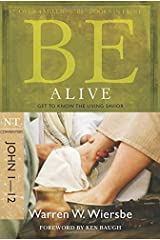 Be Alive - John 1- 12: Get to Know the Living Savior (Be Series Commentary) Paperback
