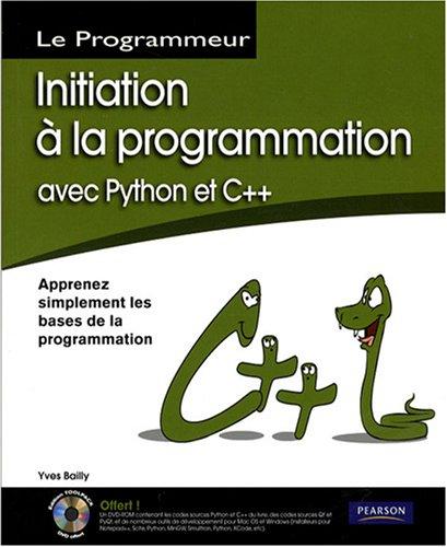 Initiation à la programmation avec Python et C++: Apprenez simplement les bases de la programmation