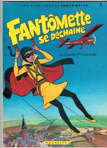 Fantomette se dechaine : d'après le roman fantomette fait tout sauter de georges chaulet PDF Books